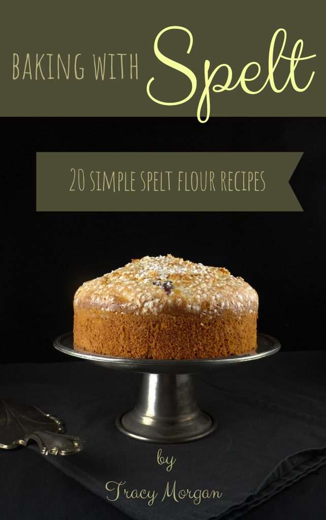 Baking with Spelt (an e-book with 20 new spelt flour recipes)